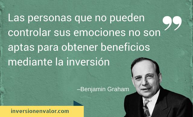 Las personas que no pueden controlar sus emociones no son aptas para obtener beneficios mediante la inversión