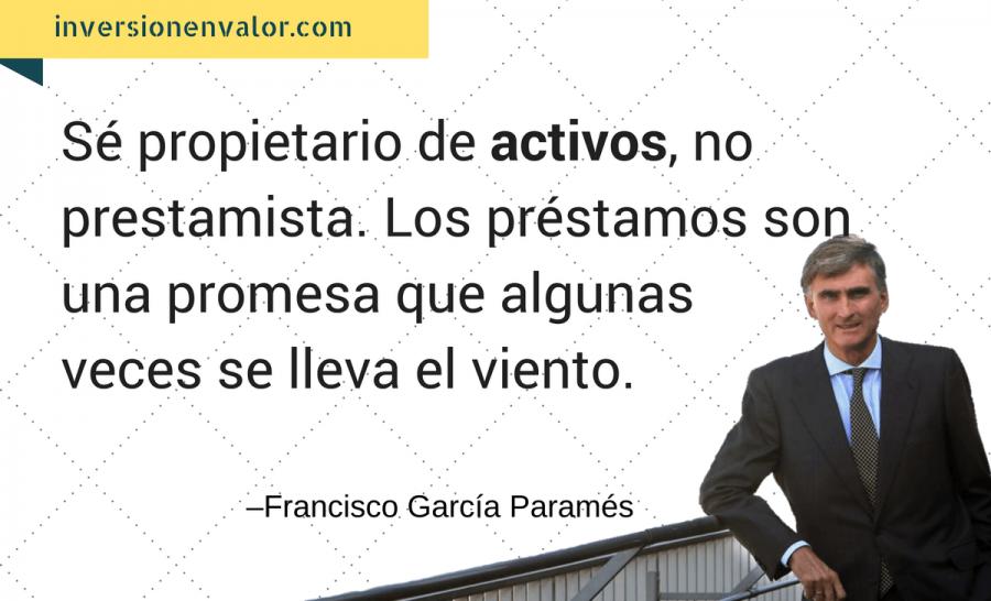 """Paramés: """"Sé propietario de activos, no prestamista. Los préstamos son una promesa que algunas veces se lleva el viento"""""""
