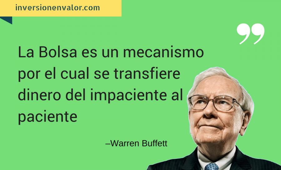 """Warren Buffett: """"La Bolsa es un mecanismo por el cual se transfiere dinero del impaciente al paciente"""""""