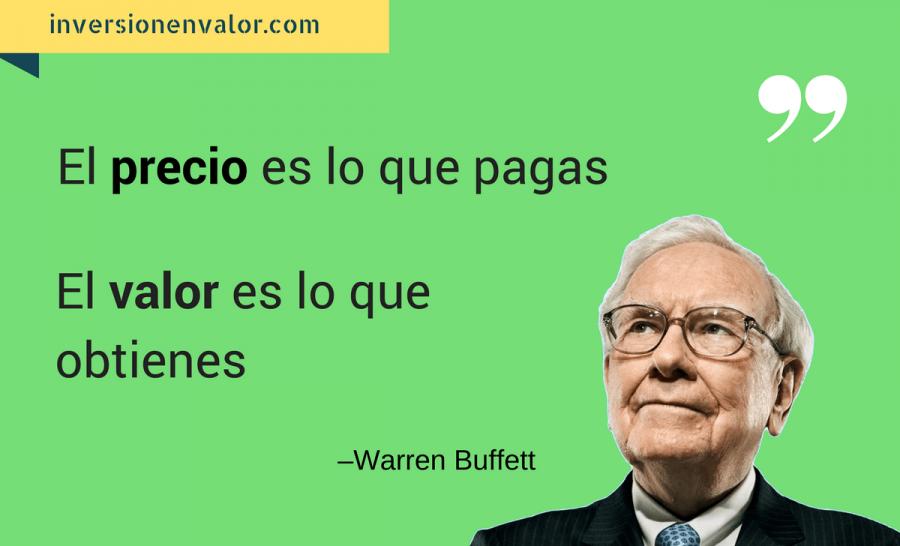 Warren Buffett: El precio es lo que pagas, el valor es lo que obtienes